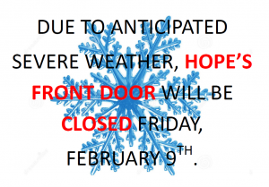 HOPE'S FRONT DOOR CLOSED FRIDAY, FEBRUARY 9TH