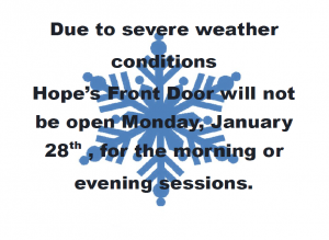 SEVERE WEATHER CLOSING: HOPE'S FRONT DOOR CLOSED JANUARY 28TH