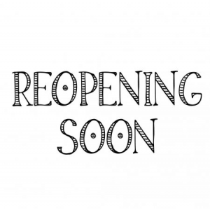 Re-Opening Soon!